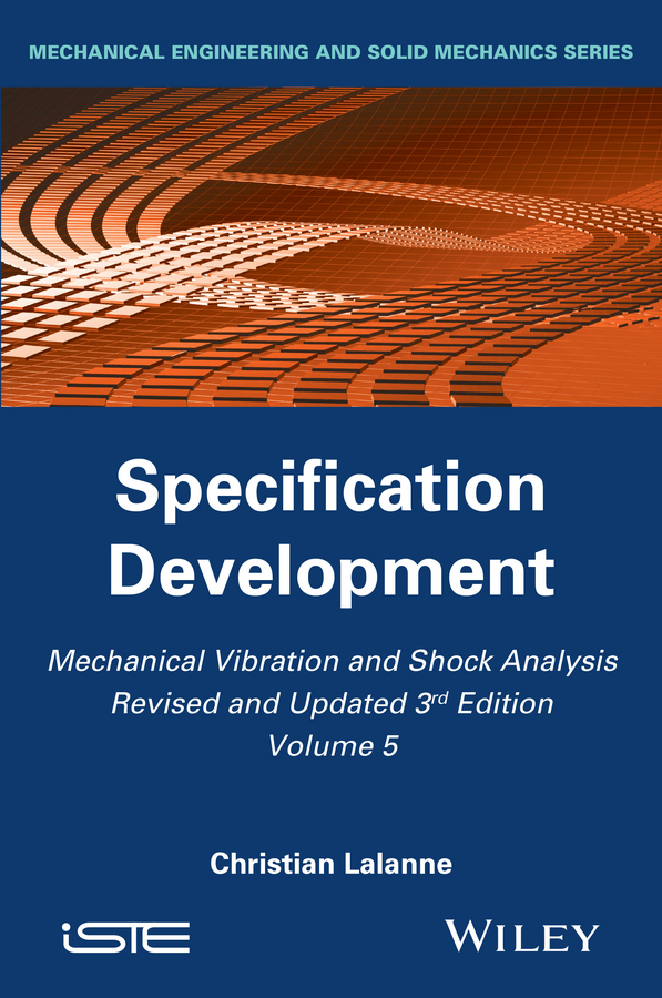Christian  Lalanne Mechanical Vibration and Shock Analysis, Specification Development christian lalanne mechanical vibration and shock analysis specification development