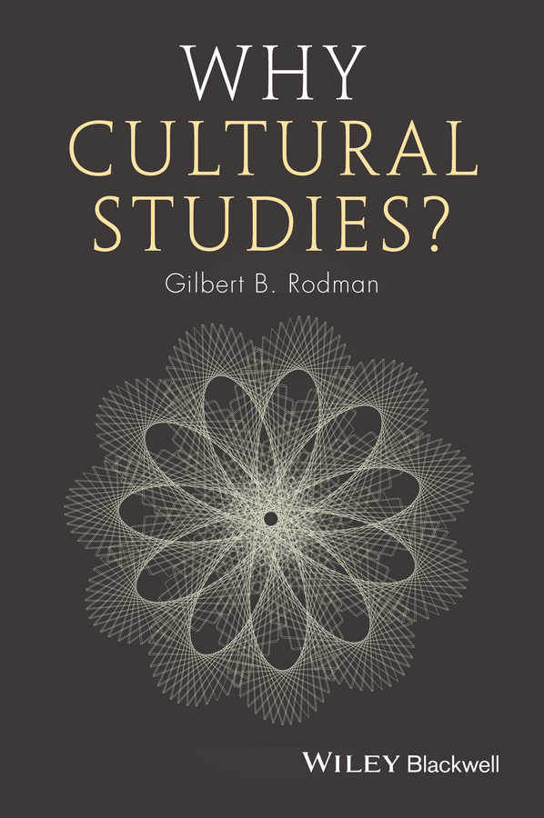 Gilbert Rodman B. Why Cultural Studies? promoting academic competence and literacy in school