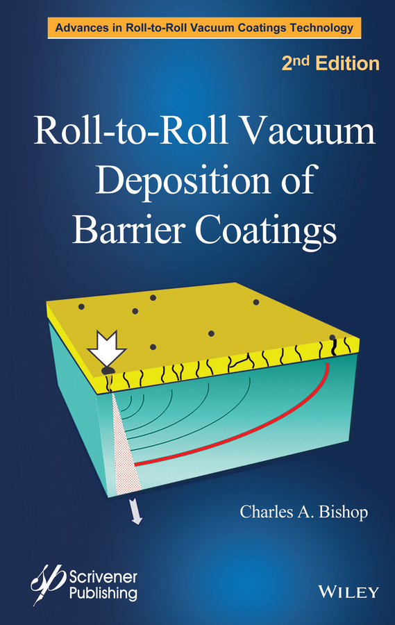 Charles Bishop A. Roll-to-Roll Vacuum Deposition of Barrier Coatings evaluation of aqueous solubility of hydroxamic acids by pls modelling
