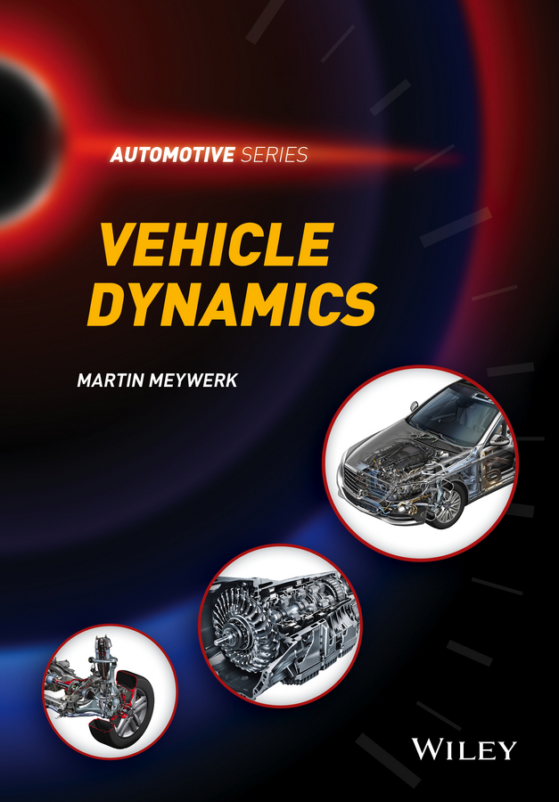 Martin  Meywerk. Vehicle Dynamics