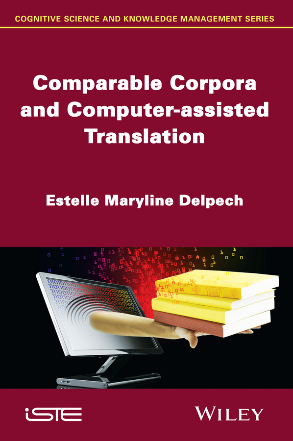 Estelle Delpech Maryline Comparable Corpora and Computer-assisted Translation berry programming language translation