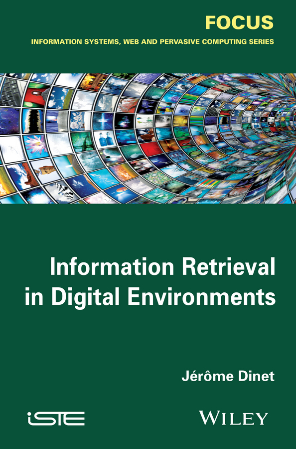 Jerome Dinet Information Retrieval in Digital Environments vishal mali information retrieval system in human genetics