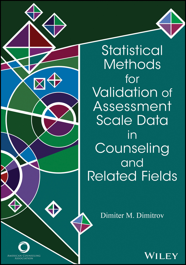 Dimiter Dimitrov M.. Statistical Methods for Validation of Assessment Scale Data in Counseling and Related Fields