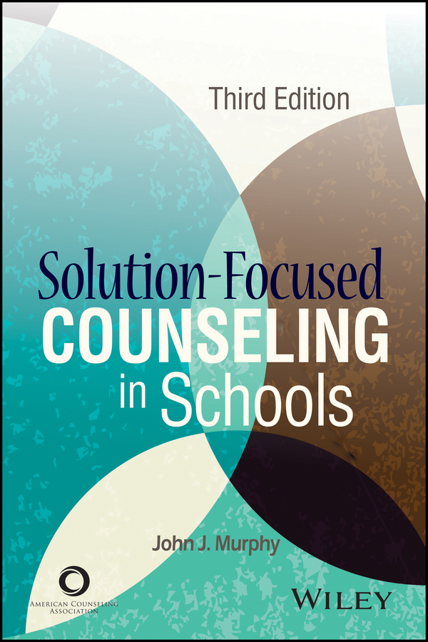 John Murphy J.. Solution-Focused Counseling in Schools
