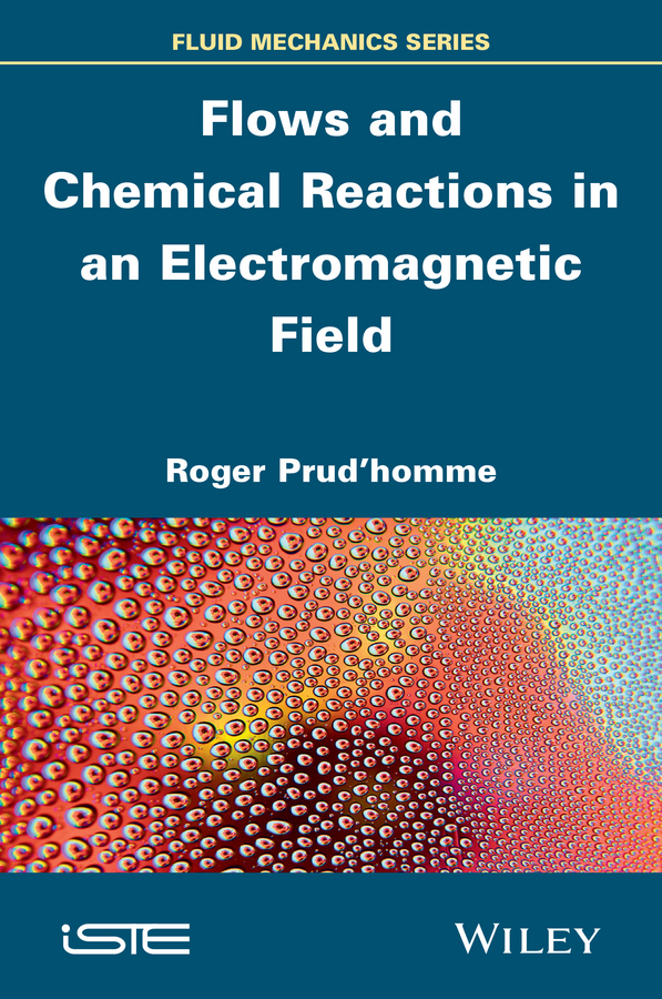 Roger Prud'homme Flows and Chemical Reactions in an Electromagnetic Field and quiet flows the don