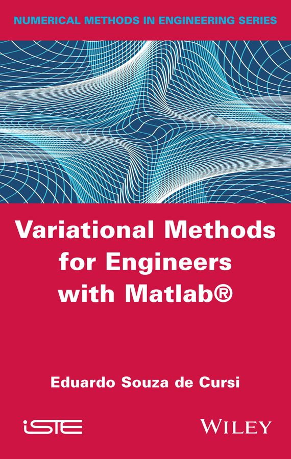 Eduardo Souza de Cursi. Variational Methods for Engineers with Matlab