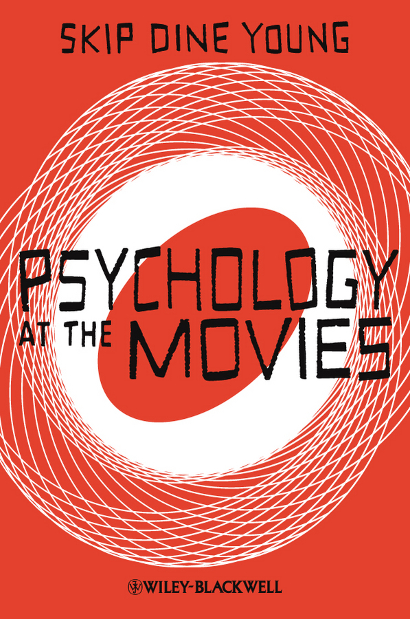 Skip Young Dine Psychology at the Movies john ruscio 50 great myths of popular psychology shattering widespread misconceptions about human behavior
