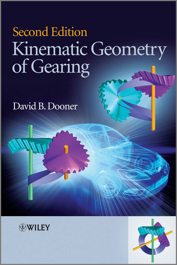 David Dooner B. Kinematic Geometry of Gearing