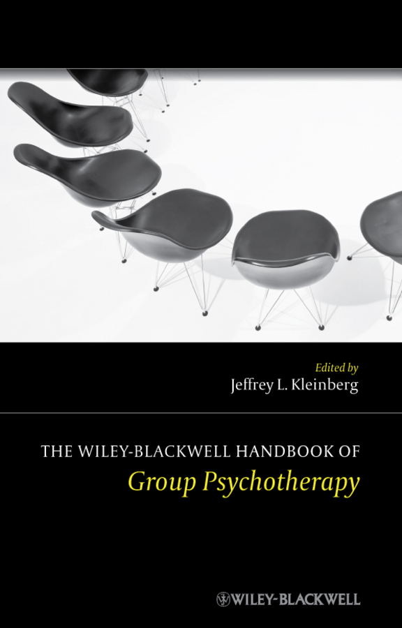 Jeffrey Kleinberg L.. The Wiley-Blackwell Handbook of Group Psychotherapy