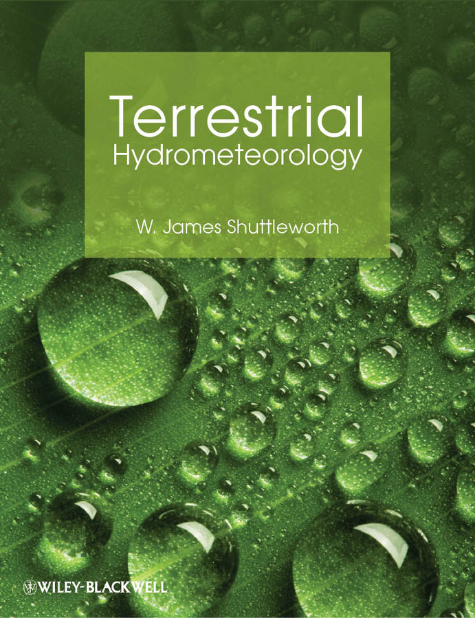W. Shuttleworth James Terrestrial Hydrometeorology ISBN: 9781119951896 livelihoods and water resources