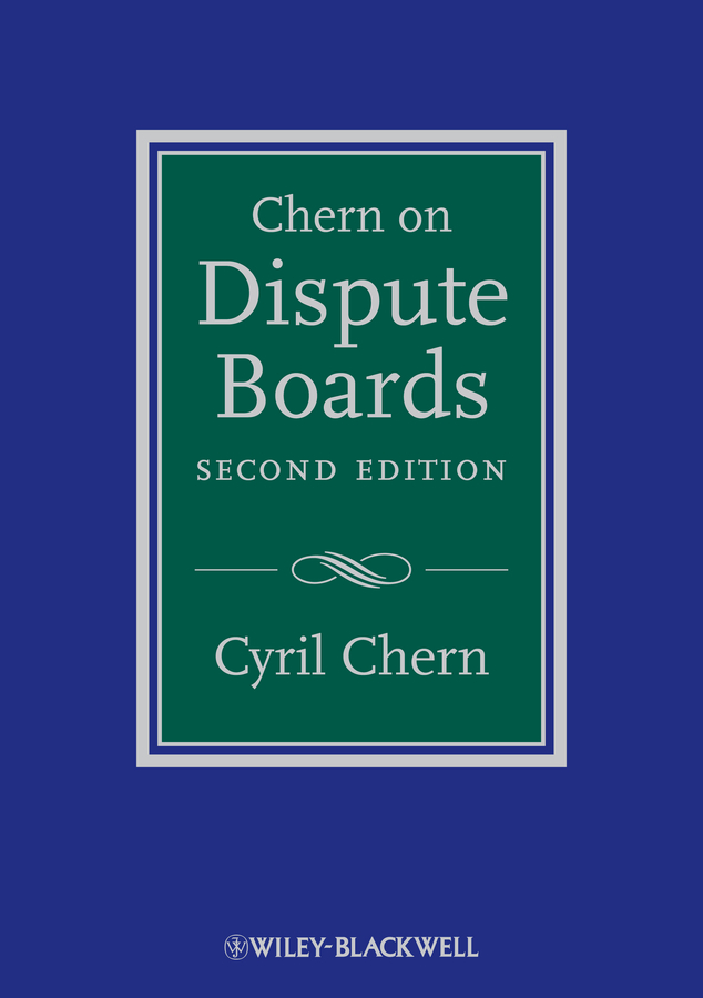Cyril Chern Chern on Dispute Boards colin rule online dispute resolution for business b2b ecommerce consumer employment insurance and other commercial conflicts isbn 9780787967765