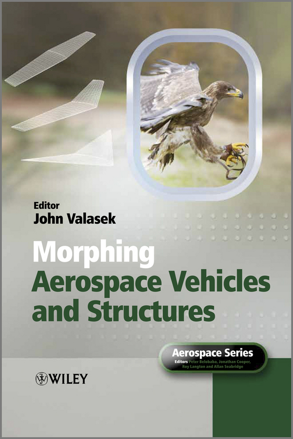 John Valasek Morphing Aerospace Vehicles and Structures foam structures