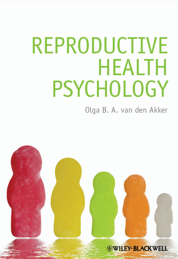 Olga B. A. van den Akker Reproductive Health Psychology a brief history of time