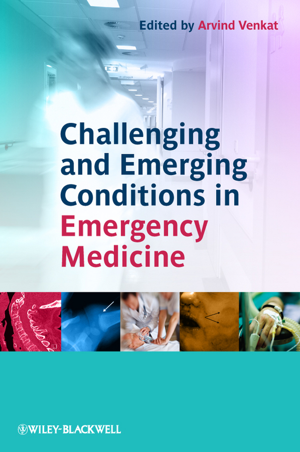 Arvind Venkat Challenging and Emerging Conditions in Emergency Medicine ISBN: 9781119971573 50pairs lot emergency supplies ecg defibrillation electrode patch prompt aed trainer accessories not for clinical use