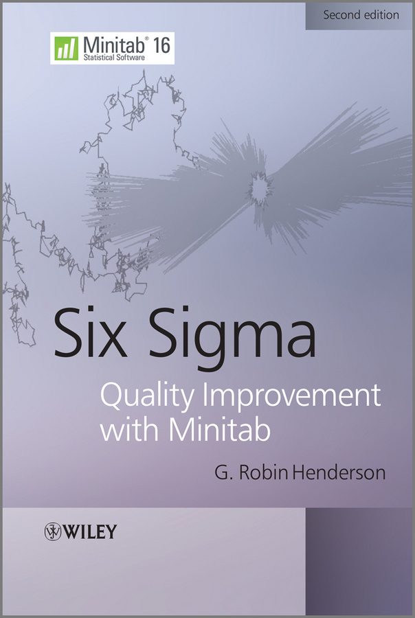 G. Henderson Robin Six Sigma Quality Improvement with Minitab multilevel logistic regression applications
