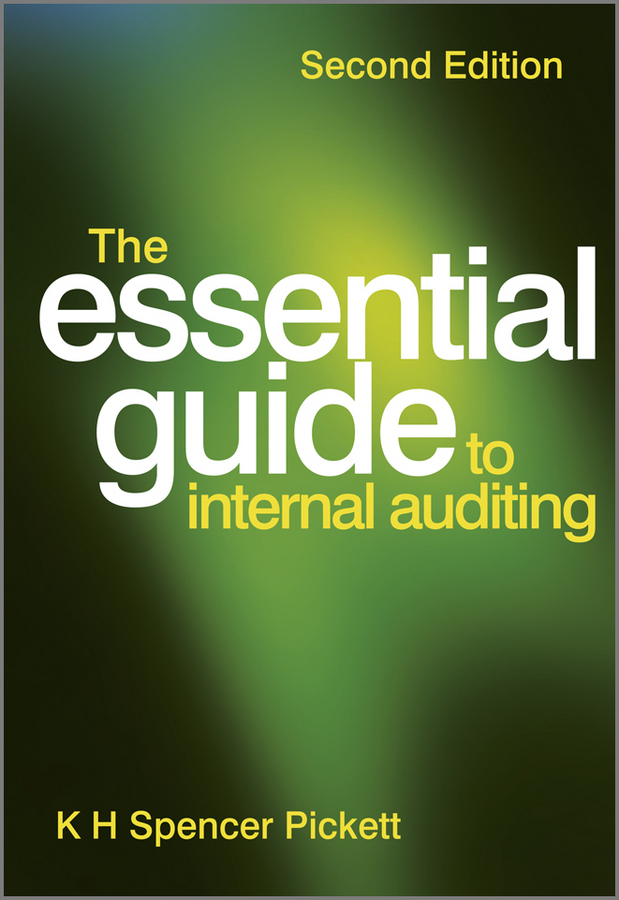 K. H. Spencer Pickett The Essential Guide to Internal Auditing