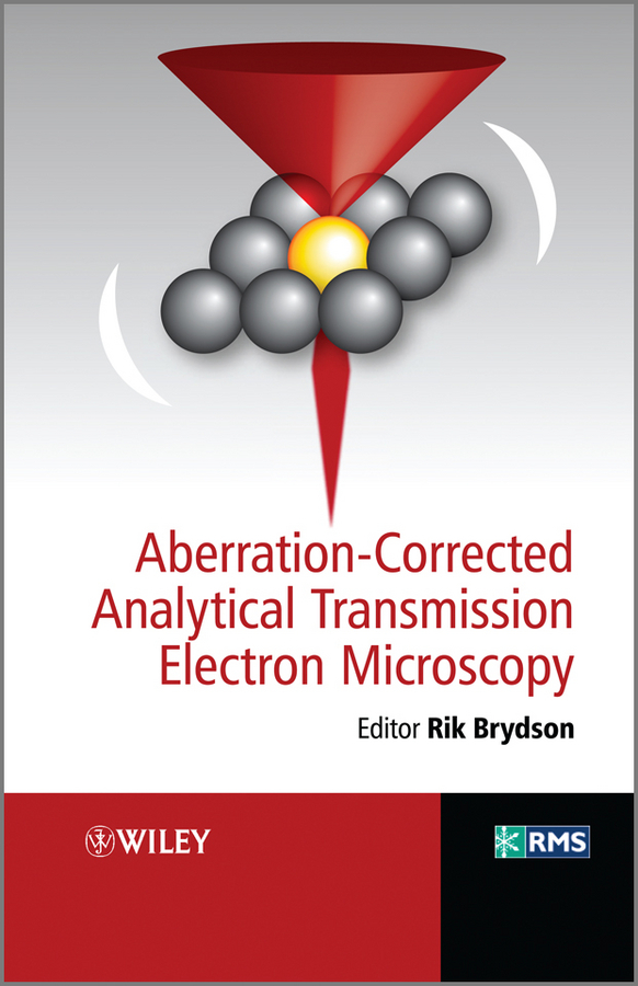 Rik Brydson Aberration-Corrected Analytical Transmission Electron Microscopy ISBN: 9781119978855 electron beam induced mass loss of sensitive materials