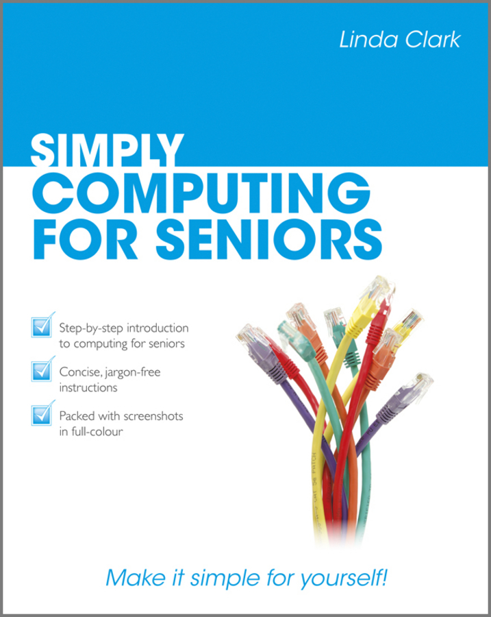 Linda  Clark. Simply Computing for Seniors