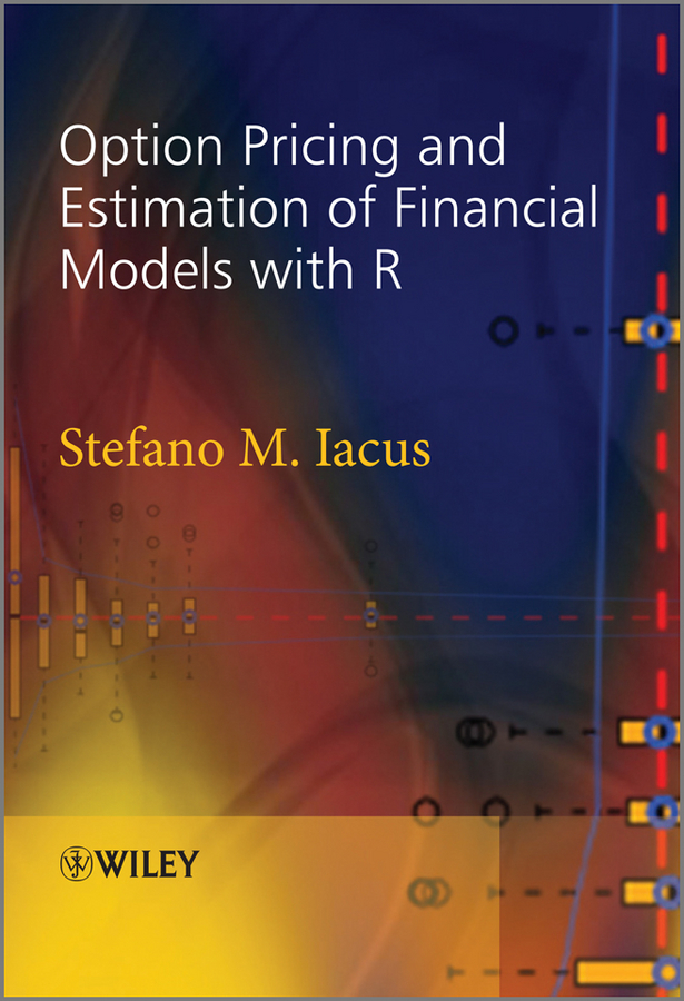 Stefano Iacus M.. Option Pricing and Estimation of Financial Models with R
