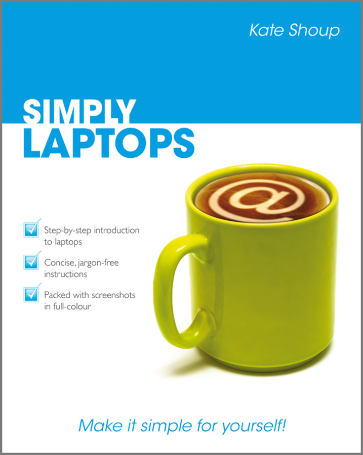 Kate  Shoup. Simply Laptops