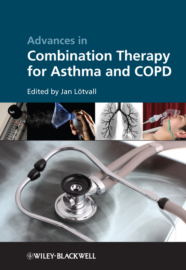 Jan Lotvall Advances in Combination Therapy for Asthma and COPD ISBN: 9781119998631 introduction and review of antitubercular agents