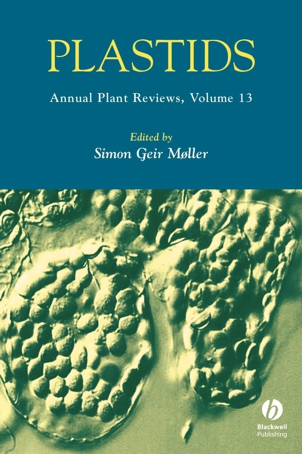 Simon Moller Geir Annual Plant Reviews, Plastids nicholas talbot j annual plant reviews plant pathogen interactions
