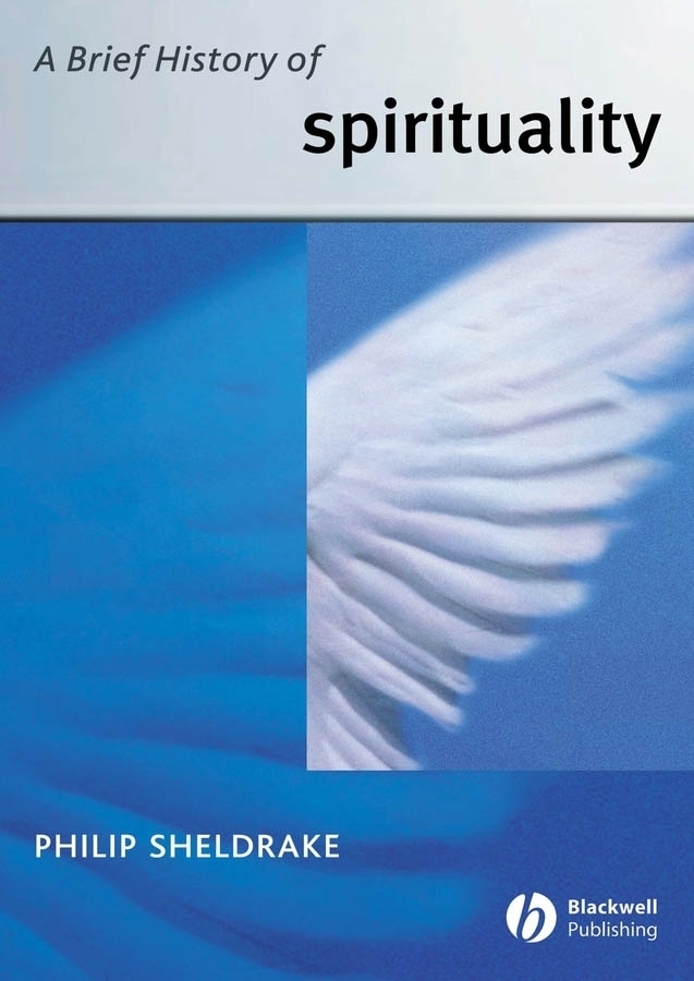 Philip Sheldrake A Brief History of Spirituality a brief history of time