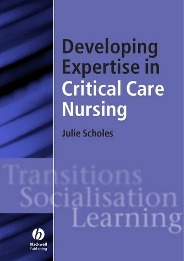 Julie  Scholes Developing Expertise in Critical Care Nursing odell education developing core literacy proficiencies grade 12