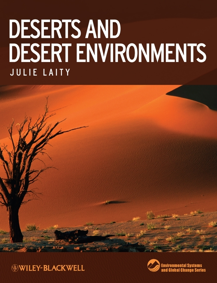 Julie Laity J Deserts and Desert Environments ISBN: 9781444300741 livelihoods and water resources