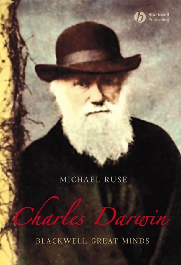 Michael Ruse Charles Darwin darwin s armada – four voyages and the battle for the theory of evolution