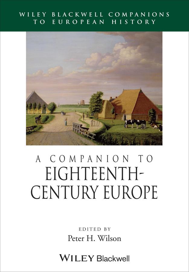Peter Wilson H. A Companion to Eighteenth-Century Europe вальтер скотт redgauntlet a tale of the eighteenth century