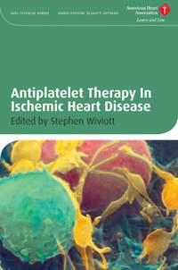 Stephen Wiviott D. - Antiplatelet Therapy In Ischemic Heart Disease