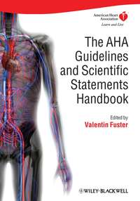 Valentin  Fuster - The AHA Guidelines and Scientific Statements Handbook