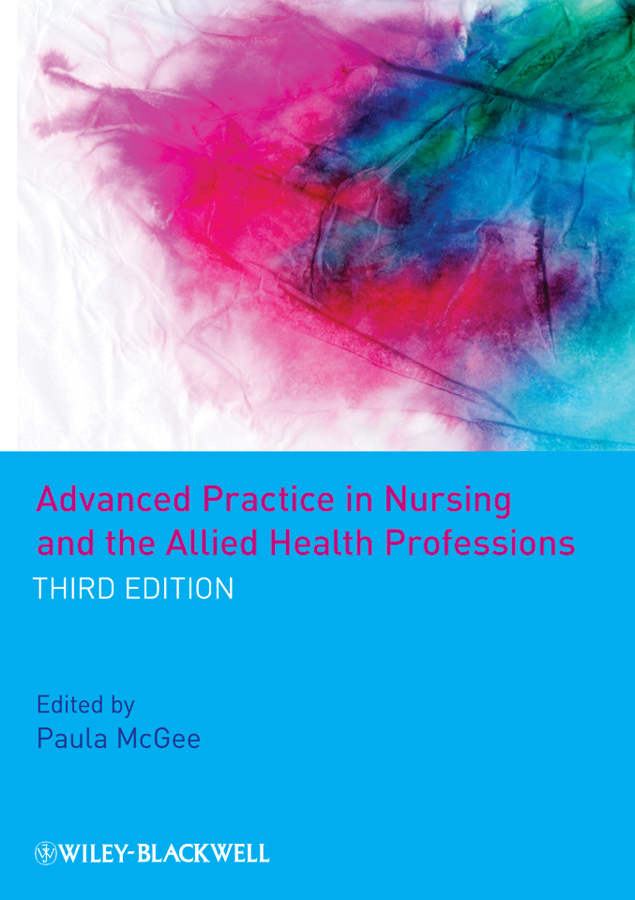 Paula  McGee Advanced Practice in Nursing and the Allied Health Professions terrence montague patients first closing the health care gap in canada