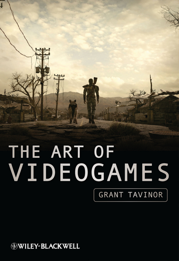 Grant  Tavinor The Art of Videogames duncan bruce the dream cafe lessons in the art of radical innovation