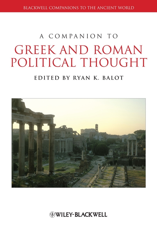 Ryan Balot K. A Companion to Greek and Roman Political Thought personification and the feminine in roman philosophy
