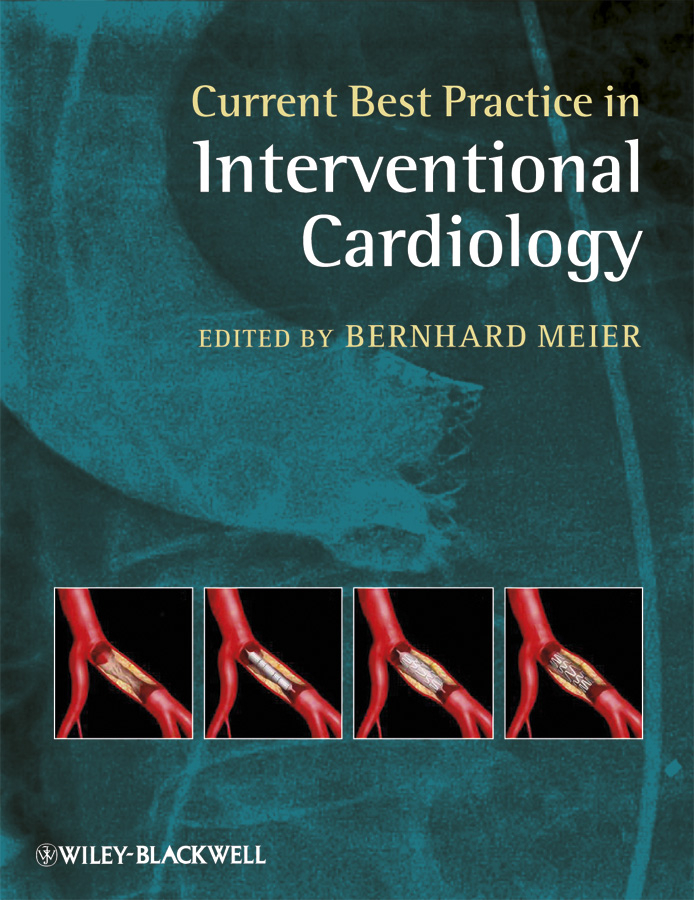 Bernhard Meier Current Best Practice in Interventional Cardiology