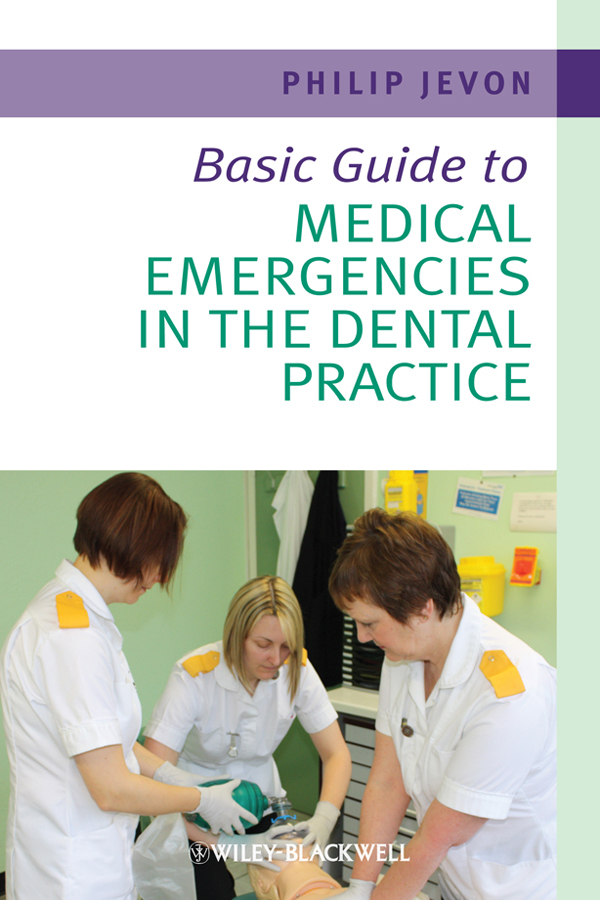 Philip  Jevon Basic Guide to Medical Emergencies in the Dental Practice