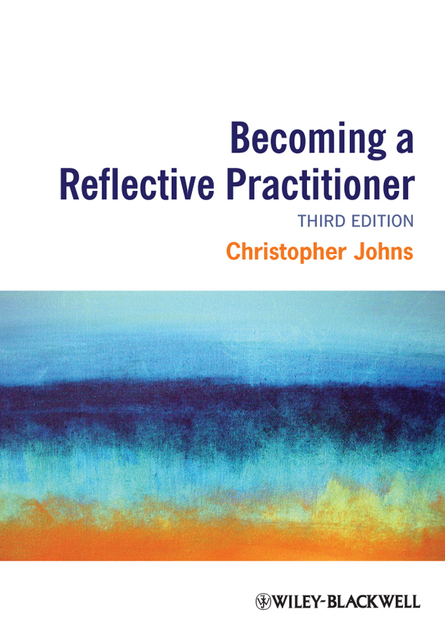 Christopher  Johns Becoming a Reflective Practitioner network code of practice developments