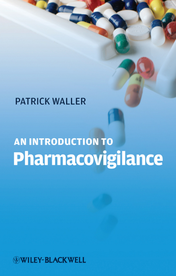 Patrick Waller An Introduction to Pharmacovigilance understanding drug misuse