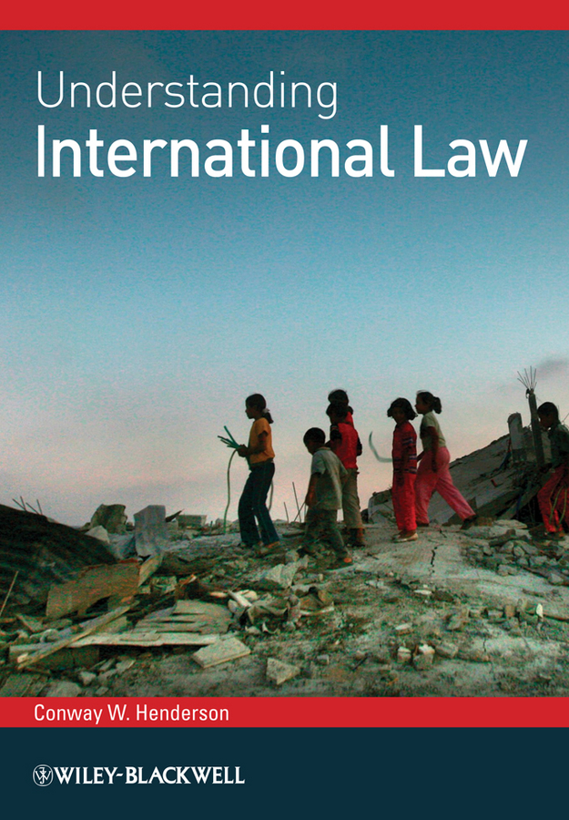 Conway Henderson W. Understanding International Law localized law