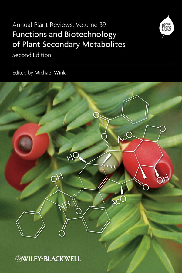 Michael Wink Annual Plant Reviews, Functions and Biotechnology of Plant Secondary Metabolites nicholas talbot j annual plant reviews plant pathogen interactions