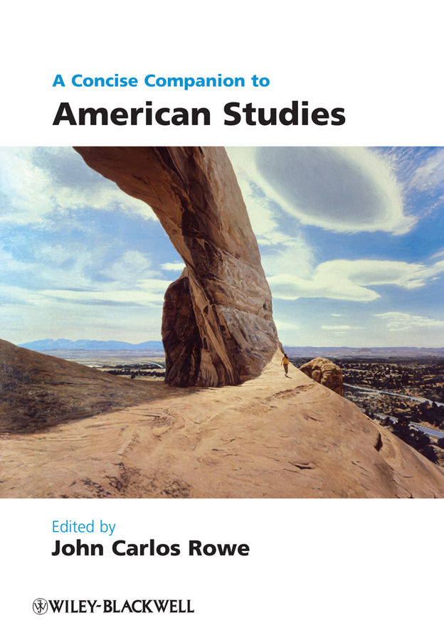 John Rowe Carlos A Concise Companion to American Studies