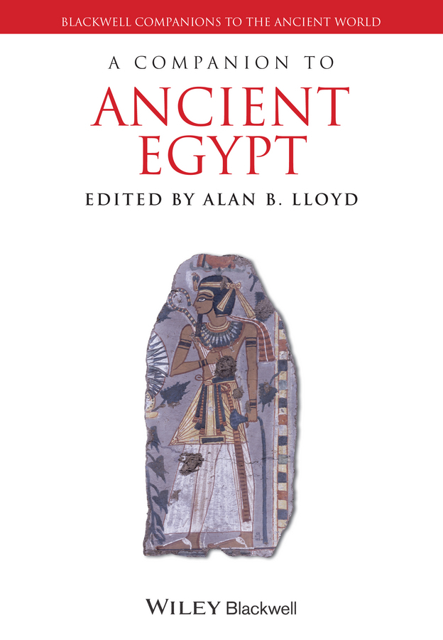 Alan Lloyd B. A Companion to Ancient Egypt aviezer tucker a companion to the philosophy of history and historiography