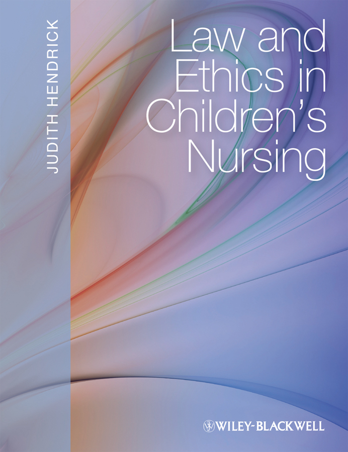 Judith Hendrick Law and Ethics in Children's Nursing british association medical medical ethics today the bma s handbook of ethics and law isbn 9781444355635
