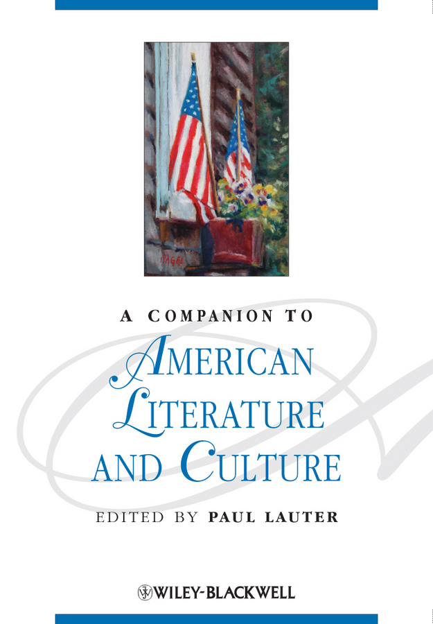 Paul Lauter A Companion to American Literature and Culture ISBN: 9781444320633 the conflicts of women in literature traditions and relationships