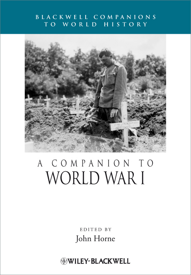 John Horne A Companion to World War I