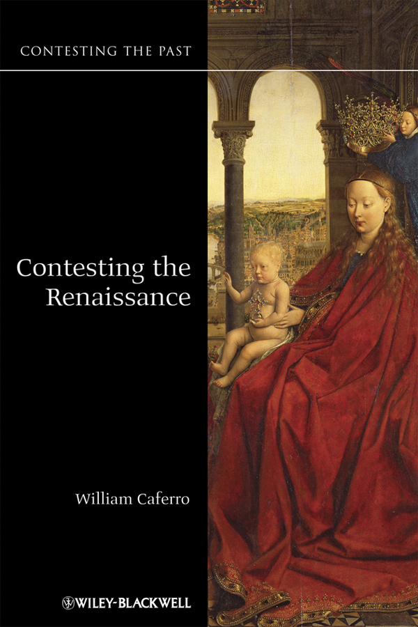 William Caferro Contesting the Renaissance слиперы renaissance слиперы