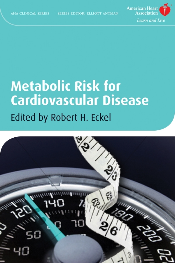 Robert Eckel H. Metabolic Risk for Cardiovascular Disease metabolic syndrome and alternative medicine