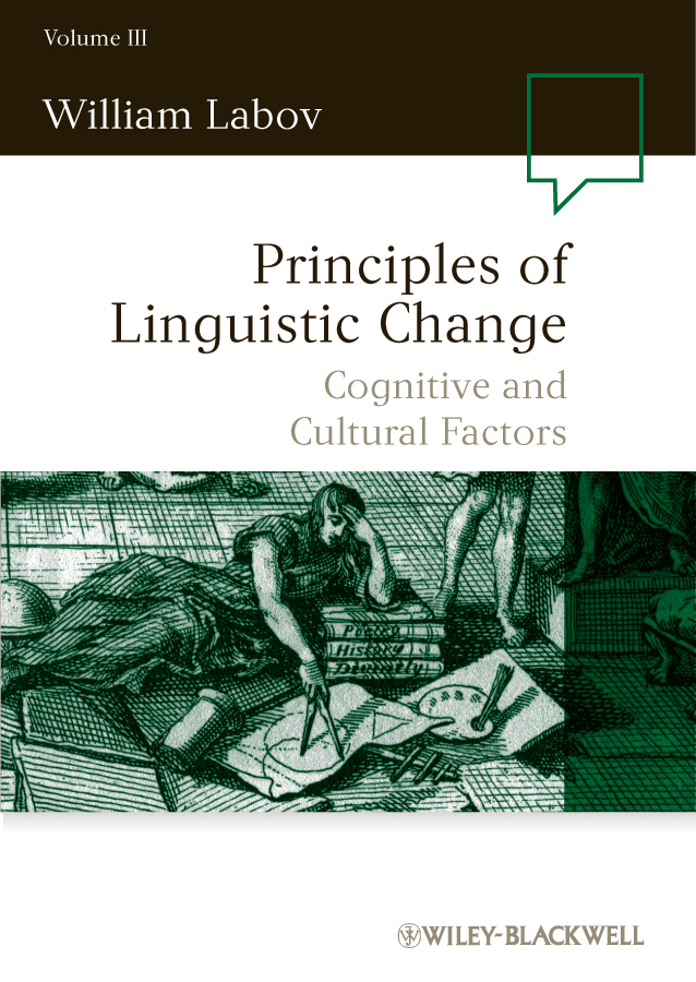 William Labov Principles of Linguistic Change, Cognitive and Cultural Factors